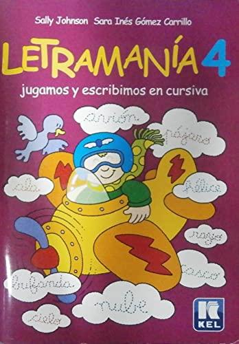 LETRAMANIA 4. JUGAMOS Y ESCRIBIMOS EN CURSIVA: JOHNSON, SALLY