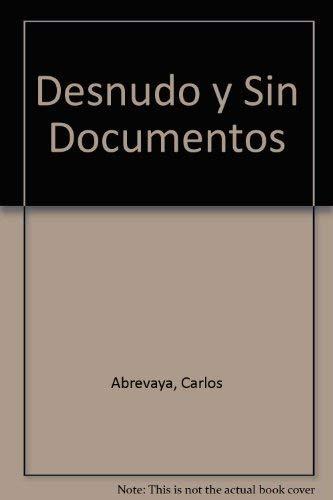 9789509265431: Desnudo y Sin Documentos