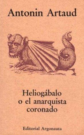 9789509282131: Heliogabalo O El Anarquista Coronado