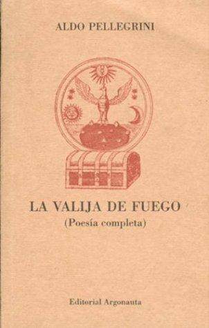9789509282254: La valija de fuego (poesia completa) (Biblioteca de poesía)