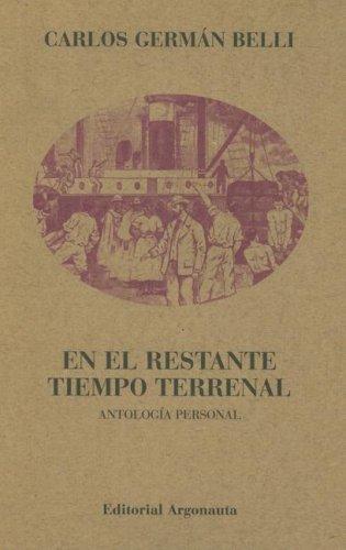 9789509282414: En el Restante Tiempo Terrenal: Antologia Personal (Biblioteca de Poesia) (Spanish Edition)