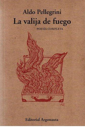 9789509282773: Valija De Fuego (Poesia Completa) (Biblioteca De Poesia ) (2 Edicion)