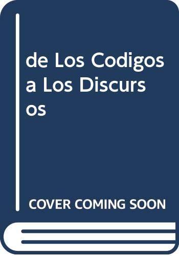 9789509293762: de Los Codigos a Los Discursos