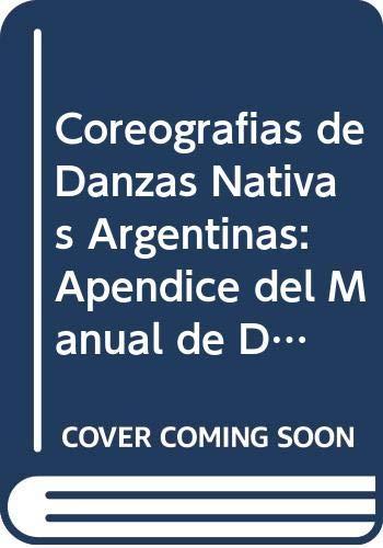Coreografias de Danzas Nativas Argentinas: Apendice del: P. Berruti