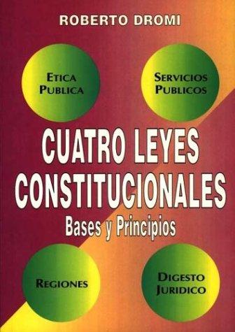 9789509385221: Cuatro Leyes Constitucionales (Spanish Edition)