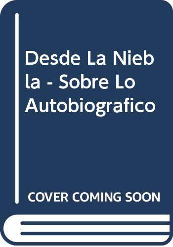 9789509402102: Desde La Niebla - Sobre Lo Autobiografico (Spanish Edition)