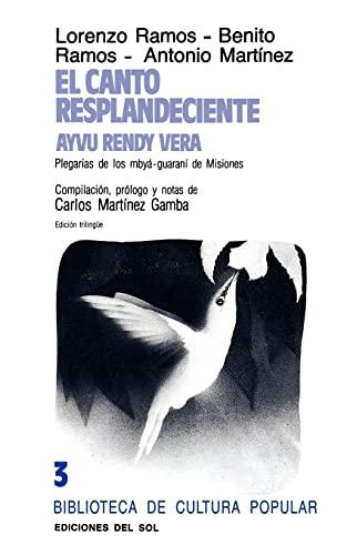 El Canto Resplandeciente (Biblioteca de Cultura Popular) (Spanish Edition) (9789509413023) by Lorenzo Ramos; Carlos Martinez Gamba; Et Al