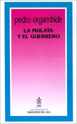 Mulata y el guerrero, La.: Orgambide, Pedro [Buenos