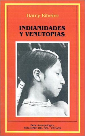 INDIANIDADES Y VENUTOPIAS: RIBEIRO, DARCY