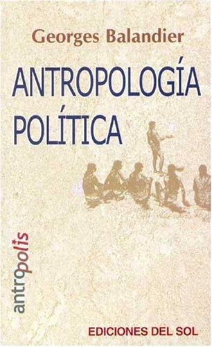 Antropologia Politica (Spanish Edition): Georges Balandier