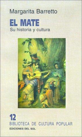 Mate: Su Historia y Cultura (Paperback): Margarita Barreto