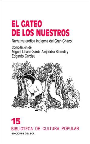 9789509413429: Gateo de Los Nuestros: Narrativa Erotica Indigena del Gran Chaco, El (Biblioteca De Cultura Popular)