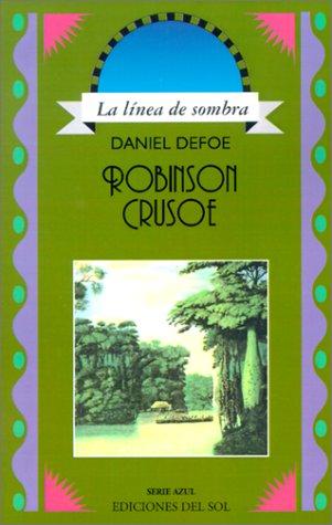 Robinson Crusoe (Linea de Sombra. Serie Azul): Defoe, Daniel