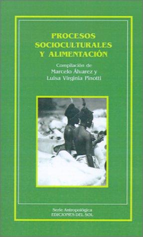PROCESOS SOCIOCULTURALES Y ALIMENTACION: ALVAREZ, M.; PINOTTI,