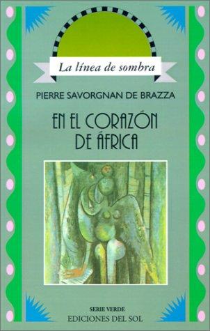 En el Corazon de Africa: Hacia la: Pierre Savorgnan de