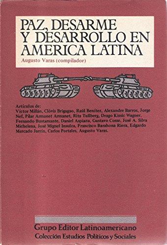 9789509432833: PAZ, DESARME Y DESARROLLO EN AMERICA LATINA.
