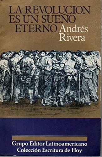 9789509432987: La revolucion es un sueno eterno (Coleccion Escritura de hoy) (Spanish Edition)