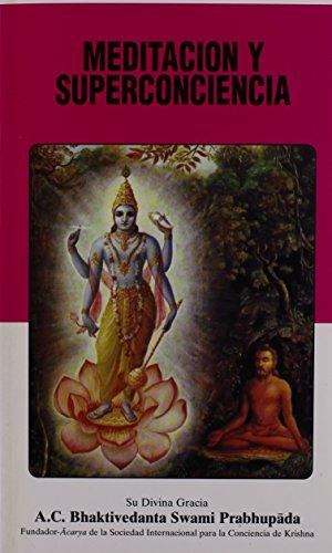 Meditacion Y Superconciencia: A.C. Bhaktivedanta Swami