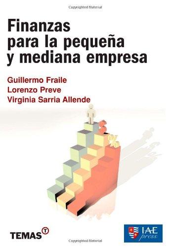 FINANZAS PARA LA PEQUENA Y MEDIANA EMPRESA (Spanish Edition): FRAILE GUILLERMO