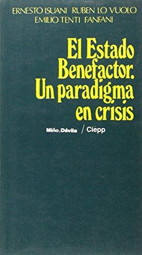 Estado Benefactor, El - Un Paradigma En: Ernesto A Isuani,