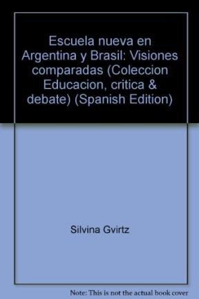 Escuela nueva en Argentina y Brasil: Visiones: Silvina, Menin, Ovide,