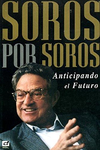 9789509495944: Soros Por Soros - Anticipando El Futuro (Spanish Edition)
