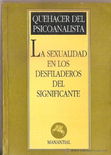 LA SEXUALIDAD EN LOS DESFILADEROS DEL SIGNIFICANTE: QUEHACER DEL PSICOANALISTA