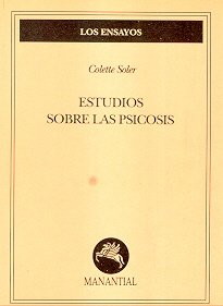 Estudios Sobre Las Psicosis (Spanish Edition): Soler, Colette