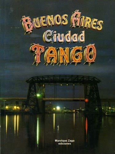 Buenos Aires, ciudad tango (Spanish Edition): Mario Justo Lopez