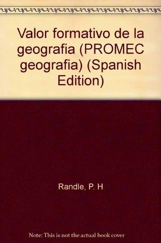 VALOR FORMATIVO DE LA GEOGRAFIA. INCLUYE GUIA: RANDLE, P. H.