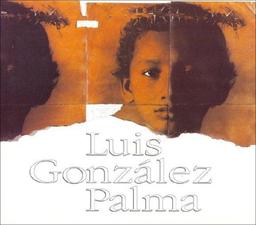 Luis Gonzalez Palma (Spanish Edition): Luis Gonzalez Palma