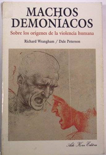 Machos Demoniacos (Spanish Edition) (9509540307) by Dale Peterson; Richard Wranghan