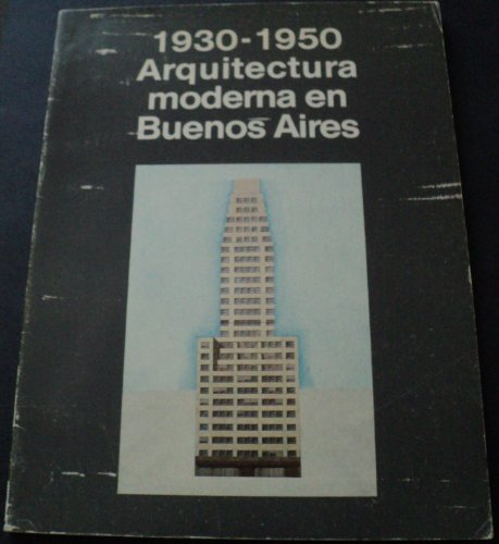 9789509575165: 1930-1950 Arquitectura Moderna En Buenos Aires/ 1930-1950 Modern Architecture in Buenos Aires