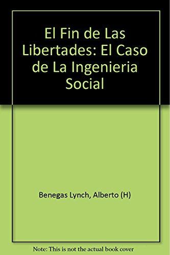 9789509603615: El Fin de Las Libertades: El Caso de La Ingenieria Social