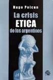 9789509603738: La Crisis Etica de Los Argentinos (Spanish Edition)