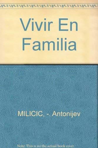 Vivir en familia, siempre es posible hacerlo mejor.: Mílicic M., Neva - Antonijevic, Nadja -