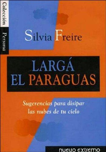 Larga El Paraguas (Spanish Edition): Freire, Silvia