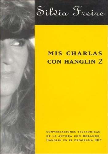 MIS Charlas Con Hanglin 2 (Spanish Edition): Freire, Silvia