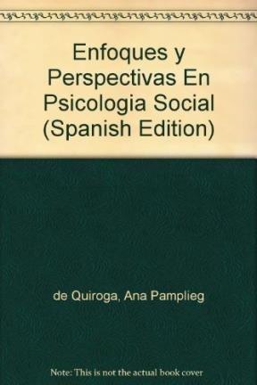 Enfoques y Perspectivas En Psicologia Social (Spanish: de Quiroga, Ana