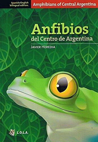 9789509725997: Anfibios De Cedntro De Argentina - Anfhibians Of Central Argentina