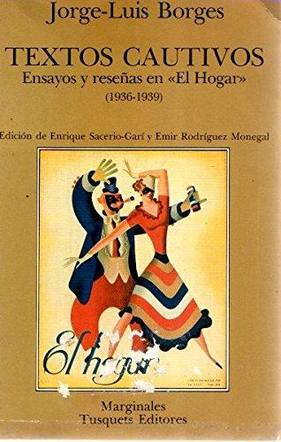 9789509779013: Textos cautivos: Ensayos y reseñas en El Hogar (Marginales)