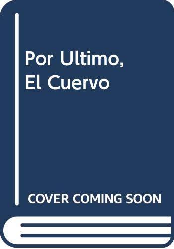 9789509779167: Por Ultimo, El Cuervo (Spanish Edition)