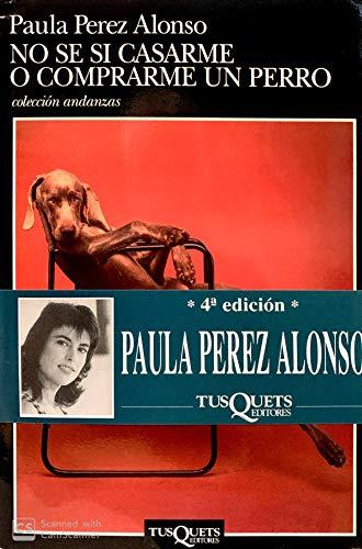 9789509779341: No Se Si Casarme O Comprarme un Perro (Coleccion Andanzas) (Spanish Edition)
