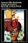 9789509779433: Isaac Halevy, Rey De Los Judios (Andanzas)
