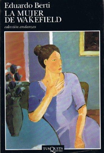 9789509779563: La Mujer de Wakefield (Coleccion Andanzas) (Spanish Edition)
