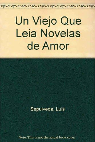 Un viejo que leia novelas de amor (Spanish Edition) (9509779814) by Luis Sepulveda