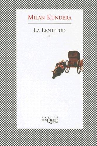 9789509779983: La Lentitud (Fabula (Tusquets Editores)) (Spanish Edition)
