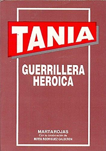 Tania, guerrillera heroica (Spanish Edition): Rojas, Marta