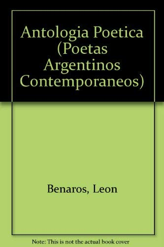 Antologia Poetica (Poetas Argentinos Contemporaneos) (Spanish Edition): Benaros, Leon