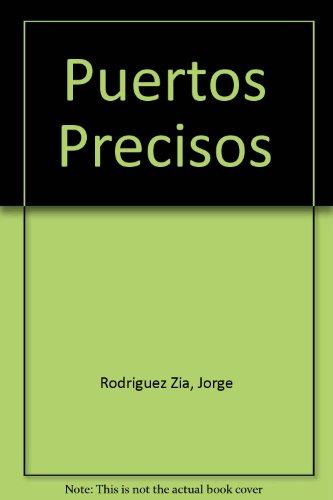 Puertos Precisos (Biblioteca del oficial) (Spanish Edition): Rodriguez Zia, Jorge